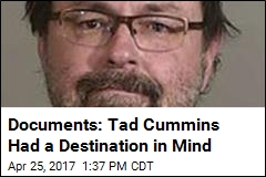 Documents: Tad Cummins Had a Destination in Mind