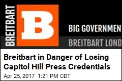 Breitbart in Danger of Losing Capitol Hill Press Credentials