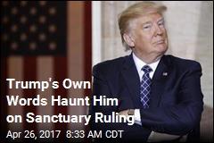 Trump's Own Words Haunt Him on Sanctuary Ruling