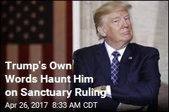 Trump's Own Words Haunt Him on Sanctuary Ruling