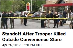 Standoff After Trooper Killed Outside Convenience Store