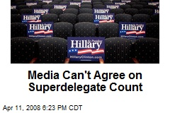 Media Can't Agree on Superdelegate Count