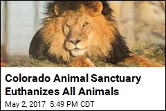 Colorado Animal Sanctuary Euthanizes All Animals