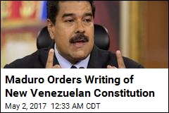 Maduro Orders Writing of New Venezuelan Constitution