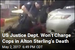 US Justice Dept. Won't Charge Cops in Alton Sterling's Death