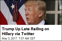 Trump Up Late Railing on Hillary via Twitter
