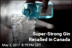 Super-Strong Gin Recalled in Canada
