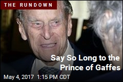 Say So Long to the Prince of Gaffes