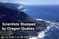 Scientists Stumped by Oregon Quakes