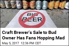 Bud Buys Beloved Craft Brewer, and Fans Are Ticked