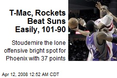 T-Mac, Rockets Beat Suns Easily, 101-90