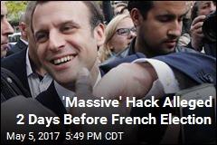 Macron's Team Says It Suffered 'Massive' Hack