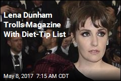 Lena Dunham Trolls Magazine With Diet-Tip List