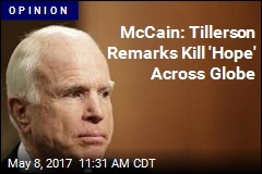 McCain: Tillerson Remarks Kill 'Hope' Across Globe