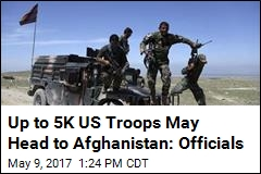 US Weighs Getting in Deeper in Afghanistan, Sending 5K Troops