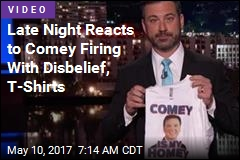 Late Night Reacts to Comey Firing With Disbelief, T-Shirts