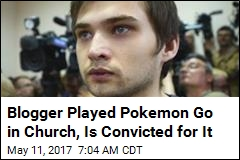 Blogger Played Pokemon Go in Church, Is Convicted for It