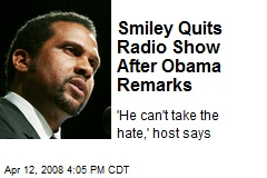 Smiley Quits Radio Show After Obama Remarks
