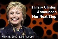 Hillary Clinton Announces Her Next Step