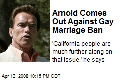 Arnold Comes Out Against Gay Marriage Ban