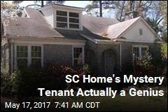 SC Home's Mystery Tenant Actually a Genius