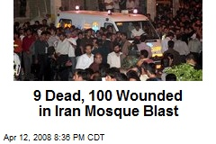 9 Dead, 100 Wounded in Iran Mosque Blast