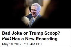 House Bigwig Explains Trump Comment as a Bad Joke