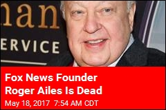 Fox News Founder Roger Ailes Is Dead