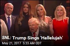 SNL: Trump Sings 'Hallelujah'
