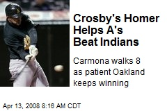 Crosby's Homer Helps A's Beat Indians