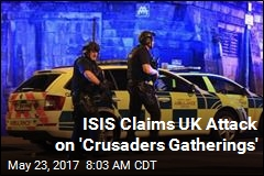 ISIS Says Its 'Soldier' Attacked UK Arena