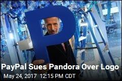 PayPal Sues Pandora Over Logo