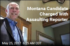 Montana Candidate Charged With Assaulting Reporter
