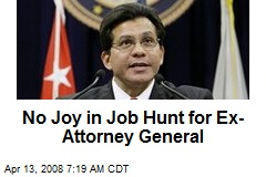 No Joy in Job Hunt for Ex-Attorney General
