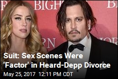 Suit: Sex Scenes Were 'Factor' in Heard-Depp Divorce
