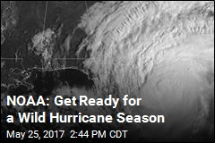 NOAA: Get Ready for a Wild Hurricane Season