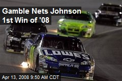 Gamble Nets Johnson 1st Win of '08