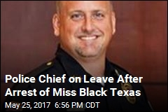 Miss Black Texas Accuses Police Chief of Wrongful Arrest