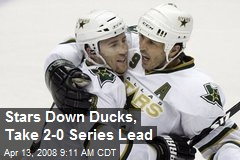 Stars Down Ducks, Take 2-0 Series Lead