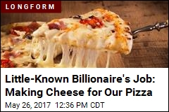 Meet the 'Willy Wonka of Cheese' for America's Pizzas