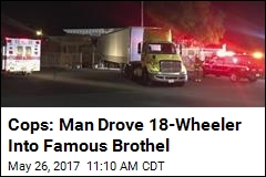 Cops: Man Drove 18-Wheeler Into Famous Brothel