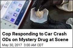Cop Responding to Car Crash ODs on Mystery Drug at Scene