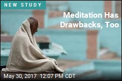 Meditation Has Drawbacks, Too