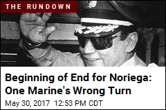 Beginning of End for Noriega: One Marine's Wrong Turn