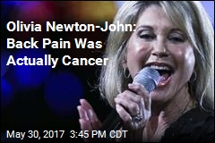 Olivia Newton-John: Back Pain Was Actually Cancer