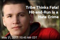 Tribe Thinks Fatal Hit-and-Run Is a Hate Crime