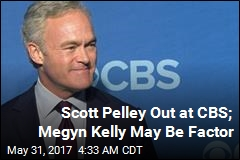 Scott Pelley Out at CBS; Megyn Kelly May Be Factor