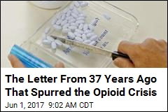 The Letter From 37 Years Ago That Spurred the Opioid Crisis