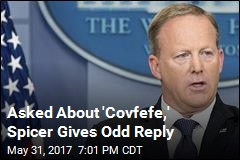 Asked About 'Covfefe,' Spicer Gives Odd Reply