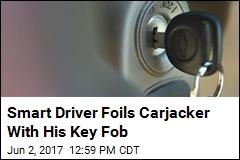 Smart Driver Foils Carjacker With His Key Fob